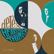 Heres Hearing Things