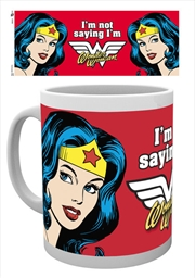 DC Comics - I'm Not Saying I'm Wonder Woman