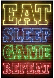 Eat, Sleep, Game, Repeat Poster