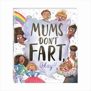 Mums Don't Fart Okay | Hardback Book