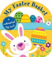 My Easter Basket - A Colorful Egg Hunt