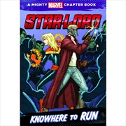 Starlord: Knowhere To Run