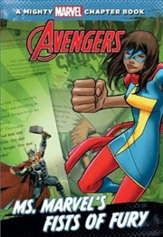 A Mighty Marvel Chapter Book: Avengers - Ms. Marvel Fists of Fury | Paperback Book