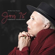 Joni 75 - A Joni Mitchell Birthday Celebration
