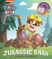 PAW Patrol Jurassic Bark Story Secrets | Hardback Book