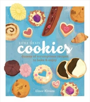 Little Treats Cookies Dozens of Scrumptious Recipes to Bake and Enjoy