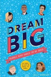 Dream Big: Heroes Who Dared to be Bold | Paperback Book