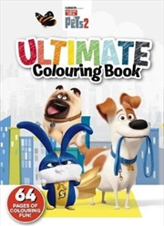 Secret Life of Pets 2: Ultimate Colouring Book