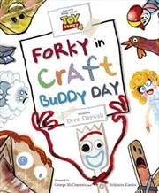 Toy Story 4 : Forky in Craft Buddy Day | Hardback Book
