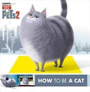 Secret Life of Pets #2: How To Be A Cat/How To Be A Dog | Paperback Book