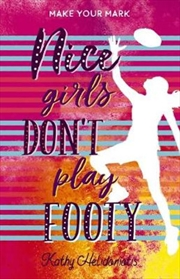 Nice Girls Don't Play Footy | Paperback Book