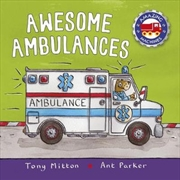 Amazing Machines: Awesome Ambulances | Board Book