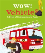Wow! Vehicles | Paperback Book