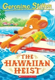 Geronimo Stilton #72: The Hawaiian Heist | Paperback Book