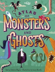 Lonely Planet Kids - Atlas Of Monsters And Ghosts | Hardback Book