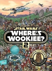 Star Wars Where's the Wookiee? Where's the Wookiee? : Book 2