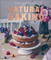 Natural Baking Tastier, Healthier, Fresher, Fruitier