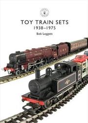 Toy Trains : 1935-1975