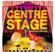 Centre Stage - A Musical For Little Kids