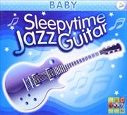Sleepytime Jazz Guitar