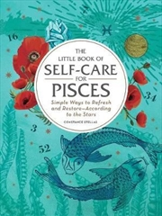 Self Care For Pisces - Simple Ways to Refresh and Restore-According to the Stars