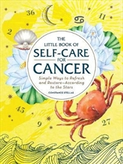 Self Care For Cancer -Simple Ways to Refresh and Restore-According to the Stars
