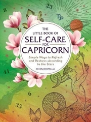 Self Care For Capricorn - Simple Ways to Refresh and Restore-According to the Stars