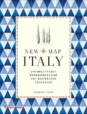 New Map Italy : Unforgettable Experiences for the Discerning Traveller