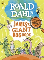 Roald Dahls James Giant Bug Book