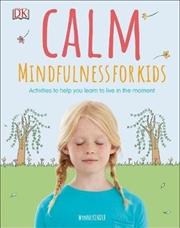 Calm - Mindfulness For Kids | Hardback Book