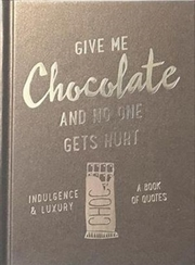 Slogans : Give Me Chocolate And No One Gets Hurt