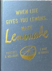 Slogans : When Life Gives You Lemons
