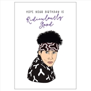 Birthday Card - Ridiculously Good | Merchandise