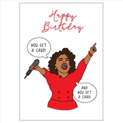 Birthday Card - You Get A Card
