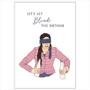 Birthday Card - Let's Get Blind