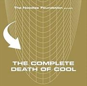 Noodles Foundation Presents - Complete Death Of Cool | CD