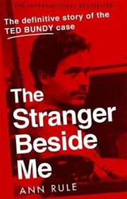 Stranger Beside Me: Definitive Story of the Ted Bundy Case