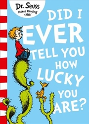 Did I Ever Tell You How Lucky You Are? | Paperback Book