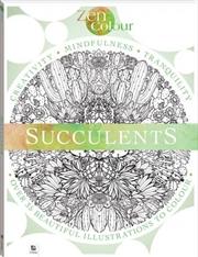 Zen Colour: Succulents 2019 Edition