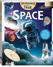 Incredible But True Space