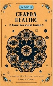 In Focus Chakra Healing: Your Personal Guide