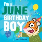 I'M a June Birthday Boy