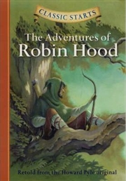 Classic Starts®: The Adventures of Robin Hood - Retold from the Howard Pyle Original