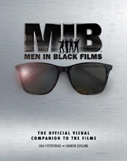 Men in Black Films: The Official Visual Companion to the Films | Hardback Book