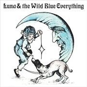 Luna And The Wild Blue Everyth | CD