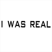 I Was Real | Vinyl