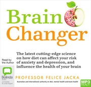 Brain Changer : The Good Mental Health Diet