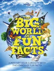 Lonely Planet Kids - The Big World Of Fun Facts | Hardback Book