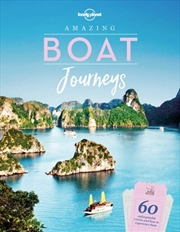 Lonely Planet - Amazing Boat Journeys | Hardback Book