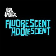 Fluorescent Adolescent | Vinyl